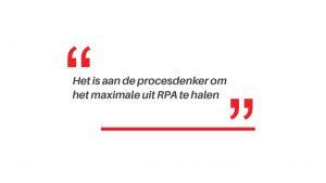 Het is aan de procesdenker om het maximale uit RPA te halen